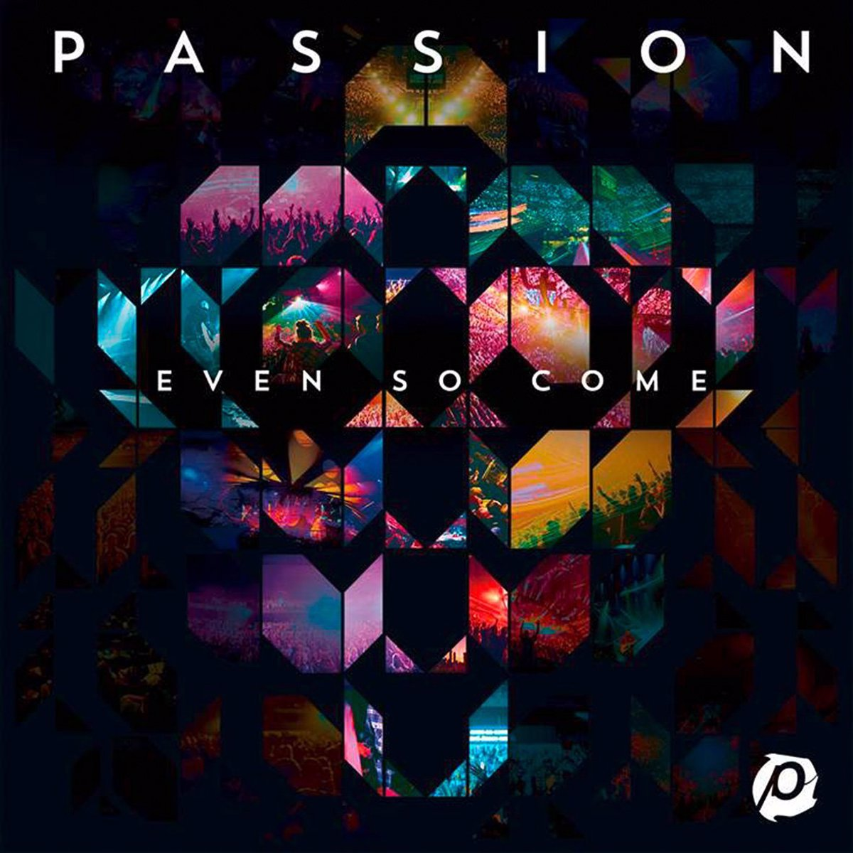 Passion: Even So Come