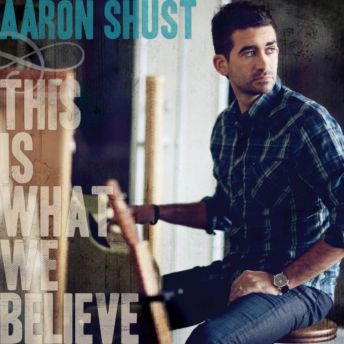 aaron shust This Is What We Believe