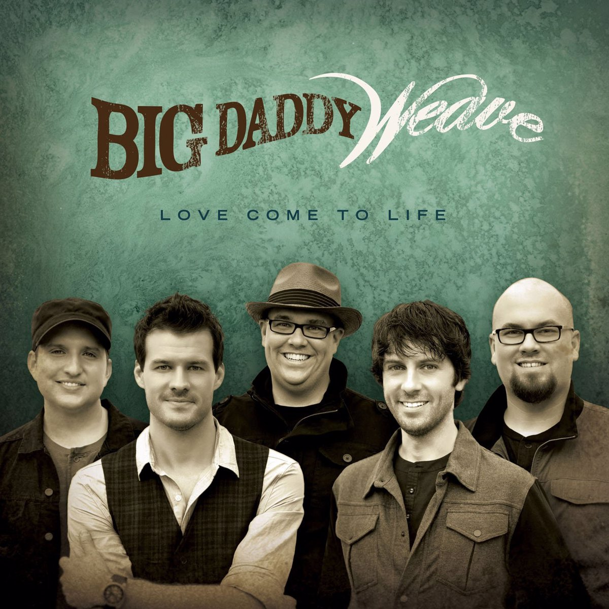 "Big Daddy Weave ""Love Come To Life"""